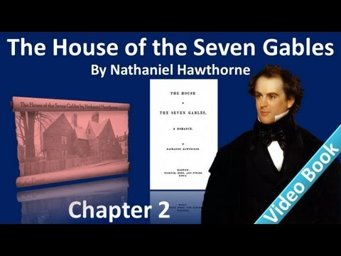 Chapter 02 - The House of the Seven Gables by Nathaniel Hawthorne - The Little Shop Window