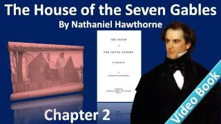 Chapter 02 - The House of the Seven Gables by Nathaniel Hawthorne - The Little Shop Window(, 2012-02-07T09:59:33.000Z)