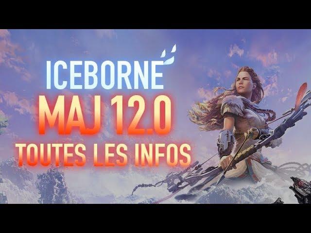 [FR] Résumé de la MAJ 12.0 - MHW Iceborne