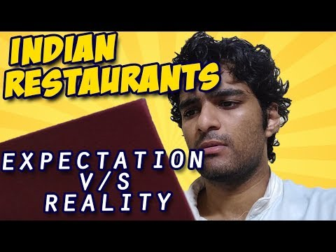 Indian Restaurants Expectation Vs Reality