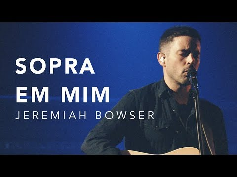 JEREMIAH BOWSER - SOPRA EM MIM / GLORIOSO (LIVE)