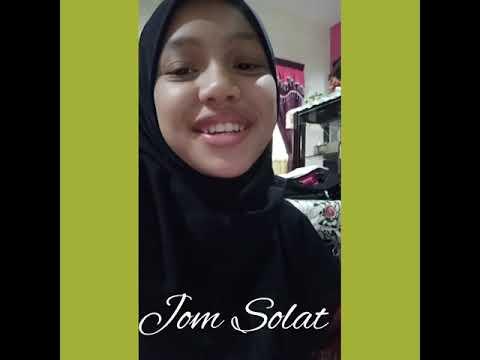 Jom Solat 2 versi Aisyah...by Qari Jiha #jomsolat