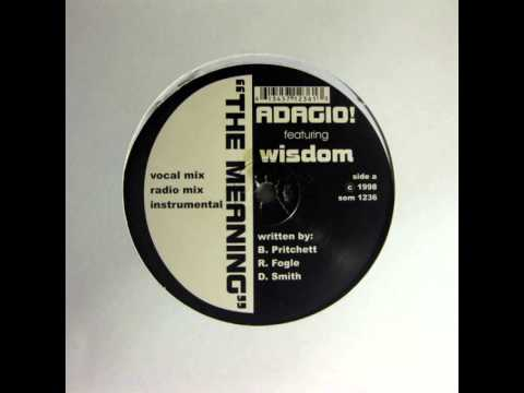 Adagio!  The Meaning feat Wisdom 1998