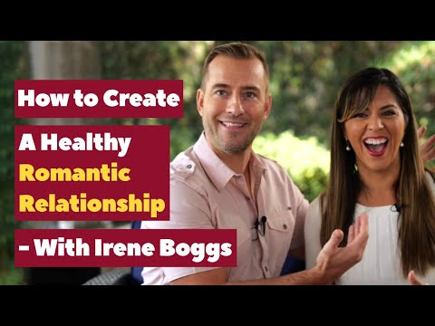 How To Create A HEALTHY Romantic RELATIONSHIP -W/Irene Boggs   Dating Advice for Women by Mat Boggs