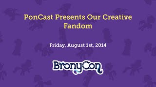 PonCast Presents: Our Creative Fandom