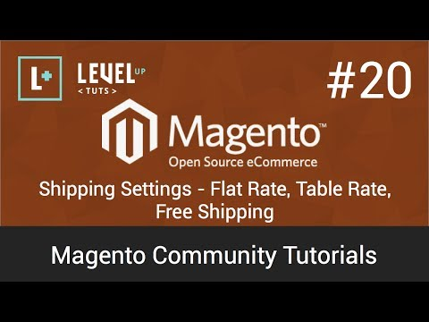 Magento Community Tutorials #20 - Shipping Settings - Flat Rate, Table Rate,  Free Shipping