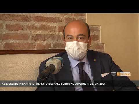 ABB: SCENDE IN CAMPO IL PREFETTO«SEGNALO SUBITO AL GOVERNO» | 02/07/2021
