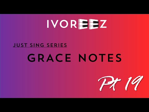 Learn to Sing: How to use grace notes to add color to pop songs (Just Sing Part 19)