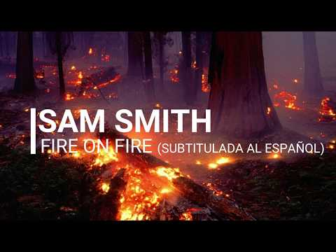 Sam Smith - Fire on Fire (Subtitulada al Español) Mp3