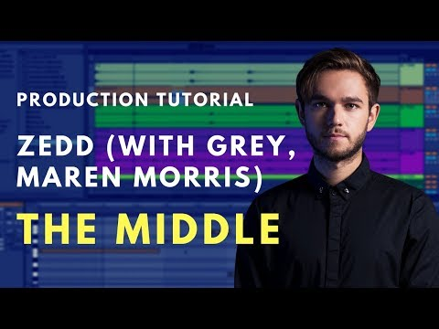 How to Produce: Zedd, Maren Morris, Grey - The Middle | Beat Academy