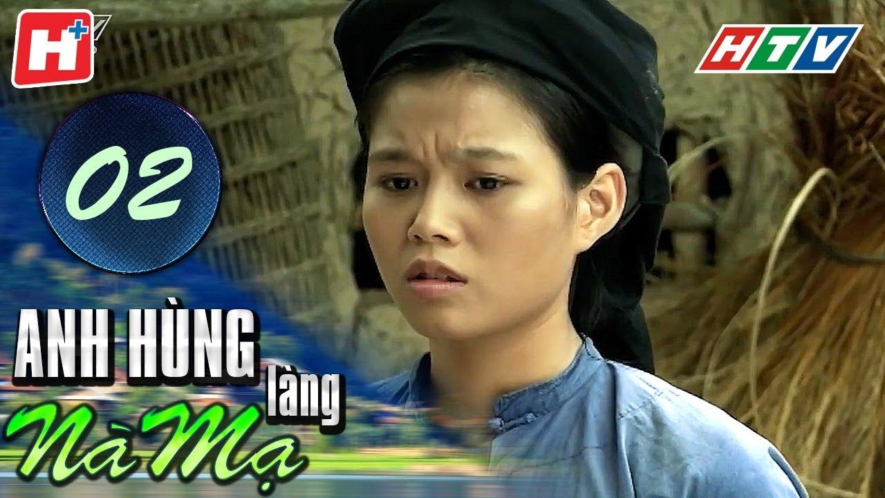 image Anh Hùng Làng Nà Mạ - Tập 02 | HTV Films Tình Cảm Việt Nam Hay Nhất 2020