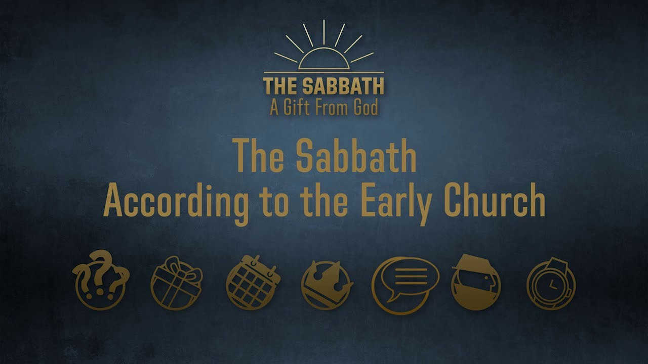 The Sabbath According to the Early Christian Church