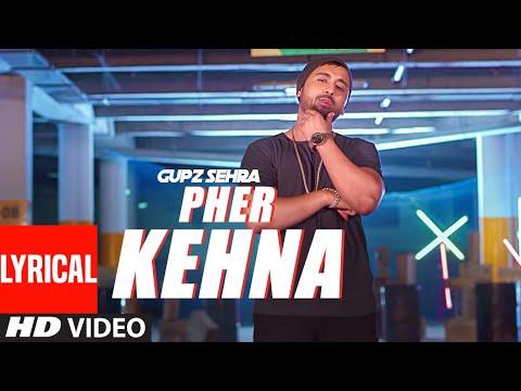 Pher Kehna Lyrics | Gupz Sehra Mp3 Song Download
