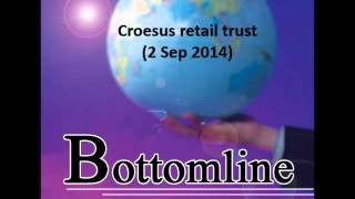 938LIVE Bottomline - Croesus retail trust (2 Sep 2014)
