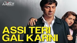 Assi Teri Gal Karni - Teesri Aankh | Sunny Deol & Neha Dhupia | Sonu Nigam & Suzanne D