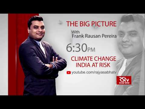 Teaser - The Big Picture : Climate Change: India At Risk | 6:30 pm