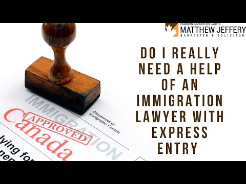 Do I really need a help of an immigration lawyer with Express Entry