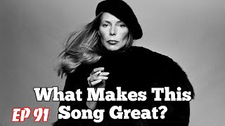 What Makes This Song Great?™ Ep.91 Joni Mitchell