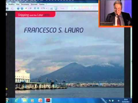 Francesco S.Lauro and Umberto Damato - I Session - Shipping and Law 2013