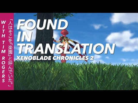 Found In Translation: Xenoblade Chronicles 2