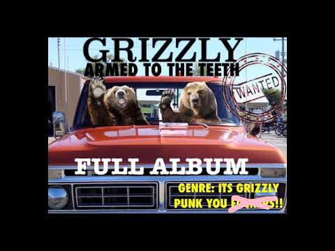 Grizzly - Armed To The Teeth (Full Album 2018)