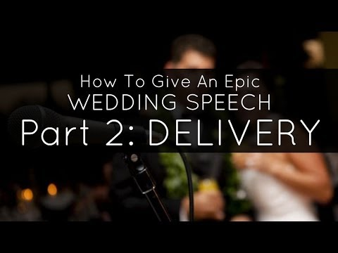 How to Give a Great Wedding Speech or Toast  Speech Delivery Tips, how to memorise a speech, tips fo