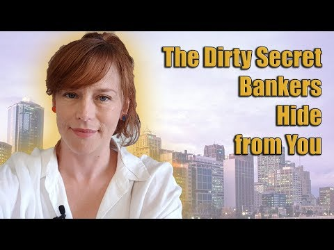 The Dirty Secret Bankers Hide From You