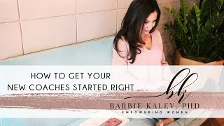 Getting your New Coaches Started Right by Barbie Kalev