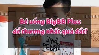 Bé uống BigBB plus dễ thương nhất quả đất