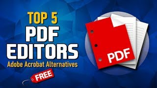 Top 5 Best Free PDF Editors (2019)