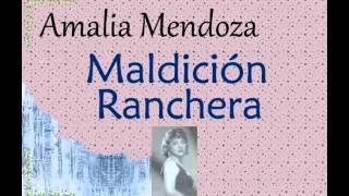 Amalia Mendoza:  Maldición Ranchera.