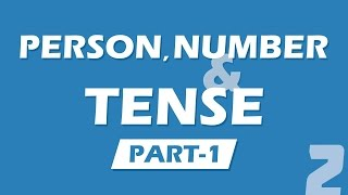 2. Person, Number and Tense - Part 1