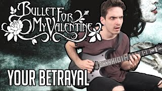 Bullet For My Valentine   Your Betrayal   GUITAR COVER (2020) + Screen Tabs