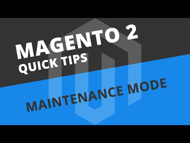 What is Maintenance Mode? - Magento 2 Tutorial