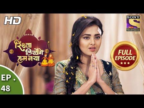 Rishta Likhenge Hum Naya  Ep 48  Full Episode  11th January, 2018