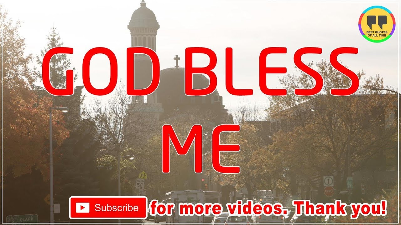 Top 9 God Bless Me Quotes Best Quotes About God Youtube