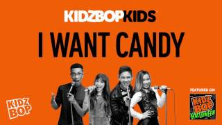 KIDZ BOP Kids - I Want Candy (KIDZ BOP Halloween)