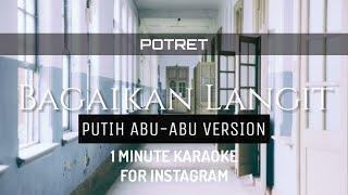 Gambar cover Potret - Bagaikan Langit - Putih Abu-Abu Version ( 1 Minute Karaoke )