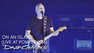 David Gilmour - On An Island (Live At Pompeii)