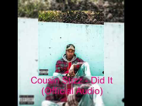 Cousin Stizz - Did It (Official Audio)