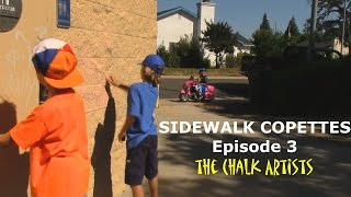 Sidewalk Copettes Episode 3 - the Chalk Artists