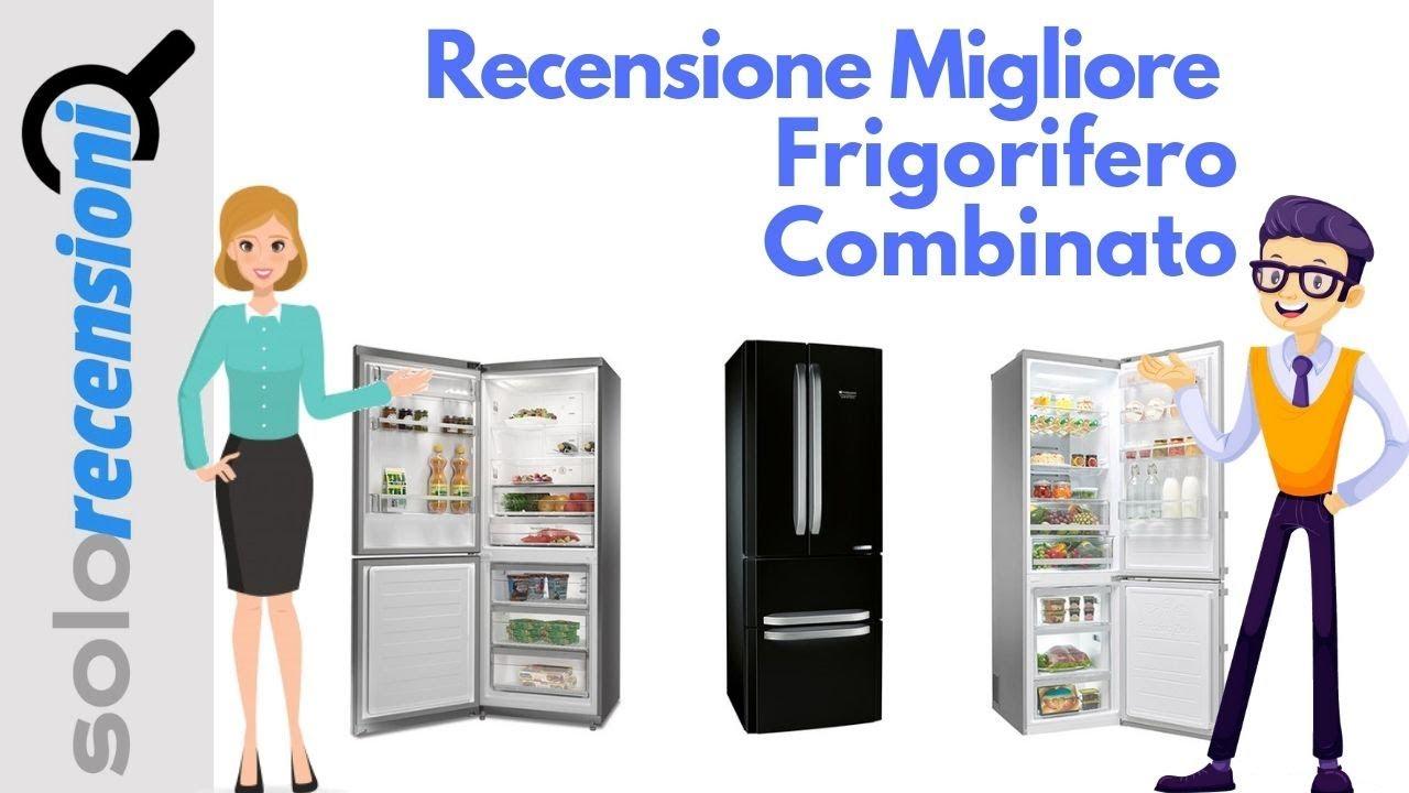 Migliore Frigorifero Combinato recensione prezzi modelli