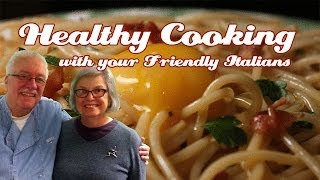 Egg Fettucini Alla Carbonara .::. Healthy Cooking With Your Friendly Italians #27