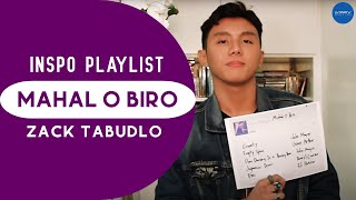 Songs That Inspired: Mahal O Biro by Zack Tabudlo [#InspoPlaylist]