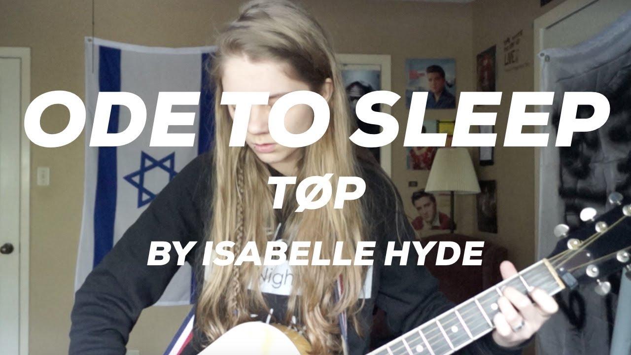 Ode To Sleep (written by Twenty One Pilots)