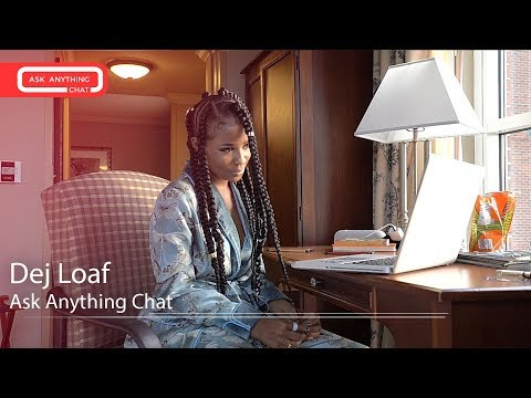 Dej Loaf Shows Us Her Dreads & Why She's Called  Dej Loaf.