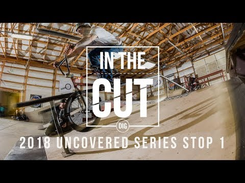 IN THE CUT - 2017 Uncovered BMX Series Stop 1