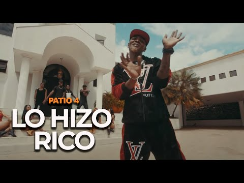 PATIO 4 - LO HIZO RICO - Video Oficial