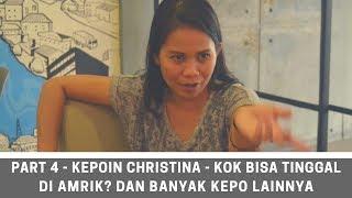 Part 4 - Kok Bisa Tinggal di Amrik | Kepoin Christina | Ngevlog Bareng Christina