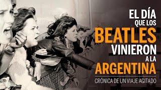 EL DÍA QUE LOS BEATLES VINIERON A LA ARGENTINA - documental completo